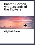 Dante's Garden, with Legends of the Flowers