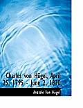 Charles Von H Gel, April 25, 1795 - June 2, 1870