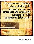 Des Auswanderers Handbuch. Getreue Schilderung Der Vereinigten Staaten Von Nordamerika Und Zuverlass