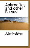 Aphrodite, and Other Poems