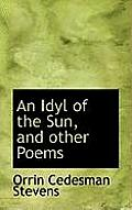 An Idyl of the Sun, and Other Poems