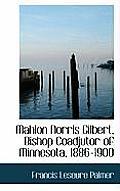 Mahlon Norris Gilbert, Bishop Coadjutor of Minnesota, 1886-1900