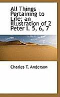 All Things Pertaining to Life; An Illustration of 2 Peter I. 5, 6, 7