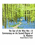 The Star of the Wise Men: A Commentary on the Second Chapter of St. Matthew