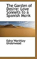 The Garden of Desire: Love Sonnets to a Spanish Monk