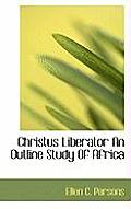 Christus Liberator an Outline Study of Africa