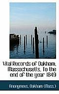 Vital Records of Oakham, Massachusetts, to the End of the Year 1849