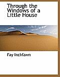 Through the Windows of a Little House