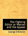 The Fighting Editor or Warren and the Appeal