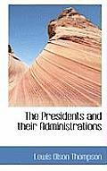 The Presidents and Their Administrations