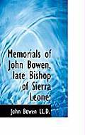 Memorials of John Bowen, Late Bishop of Sierra Leone;