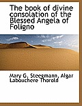 The Book of Divine Consolation of the Blessed Angela of Foligno