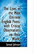 The Lives of the Most Eminent English Poets: With Critical Observations on Their Works