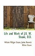 Life and Work of J.R. W. Sloane, D.D.