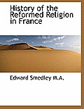 History of the Reformed Religion in France