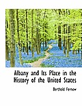 Albany and Its Place in the History of the United States