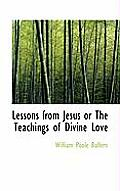 Lessons from Jesus or the Teachings of Divine Love