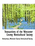 Transactions of the Worcester County Horticultural Society