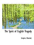 The Spirit of English Tragedy