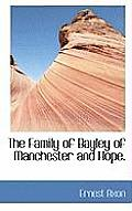 The Family of Bayley of Manchester and Hope.