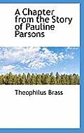 A Chapter from the Story of Pauline Parsons
