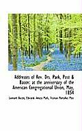 Addresses of REV. Drs. Park, Post & Bacon: At the Anniversary of the American Congregational Union,