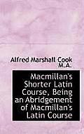 MacMillan's Shorter Latin Course, Being an Abridgement of MacMillan's Latin Course