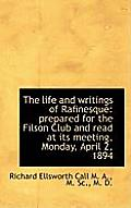 Life and Writings of Rafinesque: Prepared for the Filson Club and Read at Its Meeting, Monday