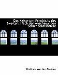 Das Kaisertum Friedrichs Des Zweiten: Nach Den Anschauungen Seiner Staatsbriefe