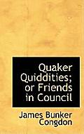 Quaker Quiddities; Or Friends in Council
