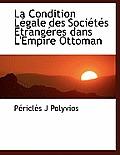 La Condition L Gale Des Soci T?'s Trang Res Dans L'Empire Ottoman