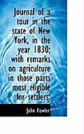 Journal of a Tour in the State of New York, in the Year 1830; With Remarks on Agriculture in Those P