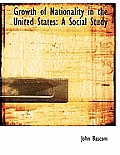 Growth of Nationality in the United States: A Social Study