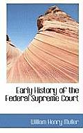 Early History of the Federal Supreme Court