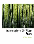 Autobiography of Sir Walter Besant