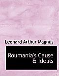 Roumania's Cause & Ideals