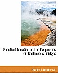 Practical Treatise on the Properties of Continuous Bridges