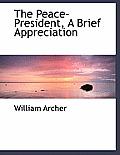 The Peace-President, a Brief Appreciation