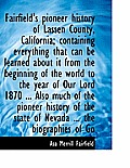 Fairfield's Pioneer History of Lassen County, California; Containing Everything That Can Be Learned