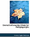 Cinema Craftsmanship, a Book for Photoplaywrights