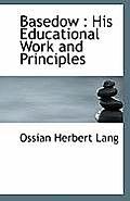 Basedow: His Educational Work and Principles