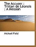 The Accuser: Tristan de L Onois: A Messiah