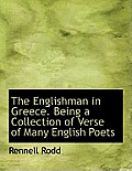 The Englishman in Greece. Being a Collection of Verse of Many English Poets