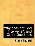 Why Does Not God Intervene?: And Other Questions