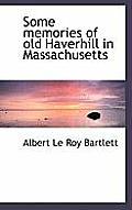 Some Memories of Old Haverhill in Massachusetts