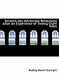 Seventh-Day Adventism Renounced After an Experience of Twenty-Eight Years