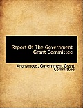Report of the Government Grant Committee