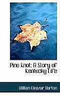 Pine Knot; A Story of Kentucky Life