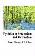 Mysticism in Heathendom and Christendom