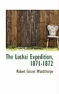 The Lushai Expedition, 1871-1872